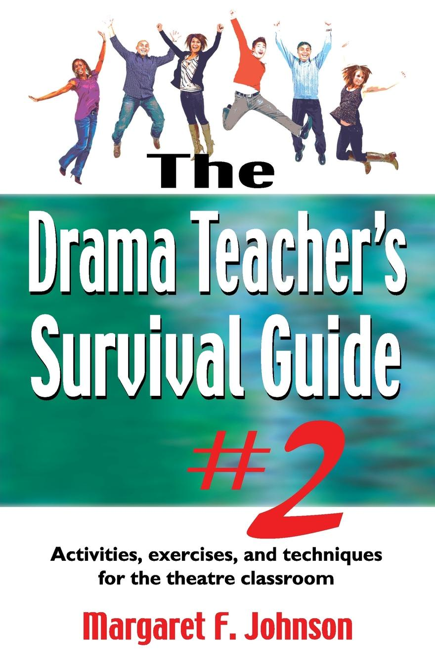 Margaret Johnson Drama Teacher.s Survival Guide .2. Activities, Exercises, and Techniques for the Theatre Classroom theatre show stker book