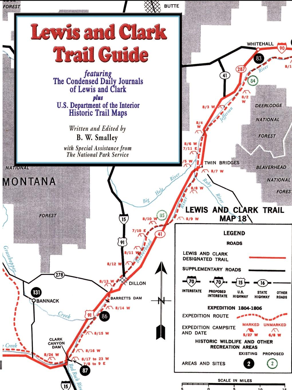 Lewis and Clark Trail Guide. With Documentation of over 400 Lewis and Clark Campsites
