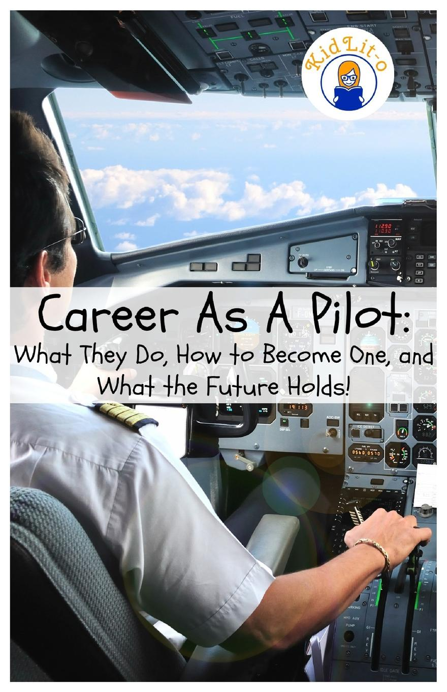 Rogers Brian Career As A Pilot. What They Do, How to Become One, and What the Future Holds. larry f wolf policing peace what america can do now to avoid future tragedies
