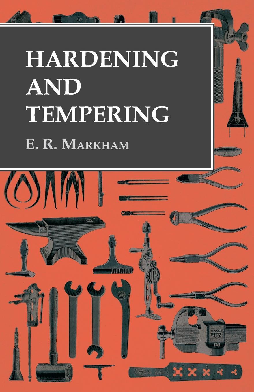 E. R. Markham Hardening and Tempering server hardening