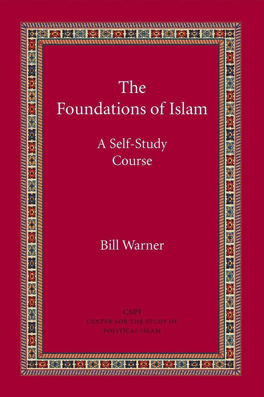 Bill Warner The Foundations of Islam недорго, оригинальная цена