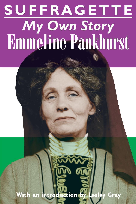 лучшая цена Emmeline Pankhurst Suffragette. My Own Story