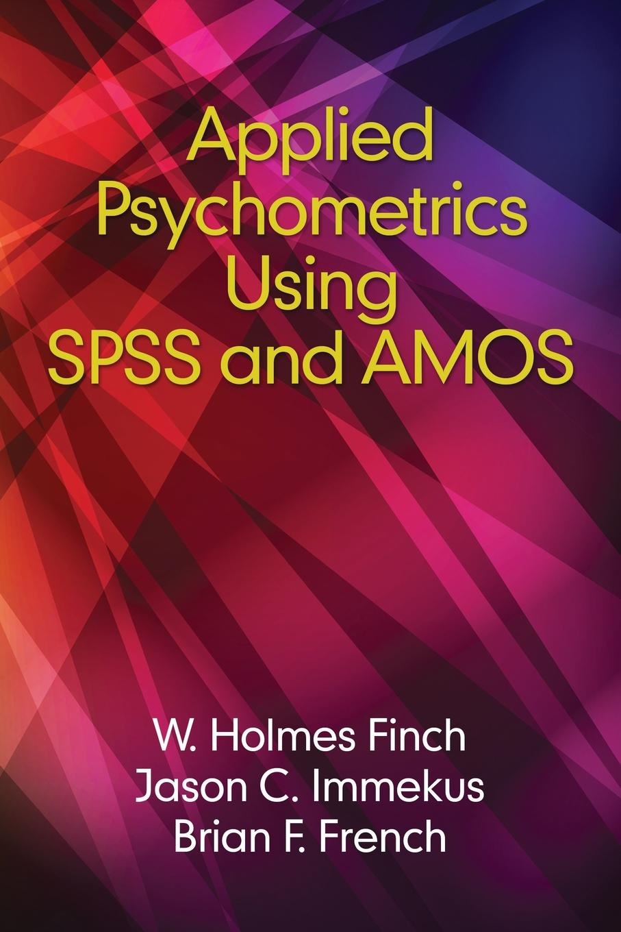 Applied Psychometrics using SPSS and AMOS dieter rasch statistics in psychology using r and spss