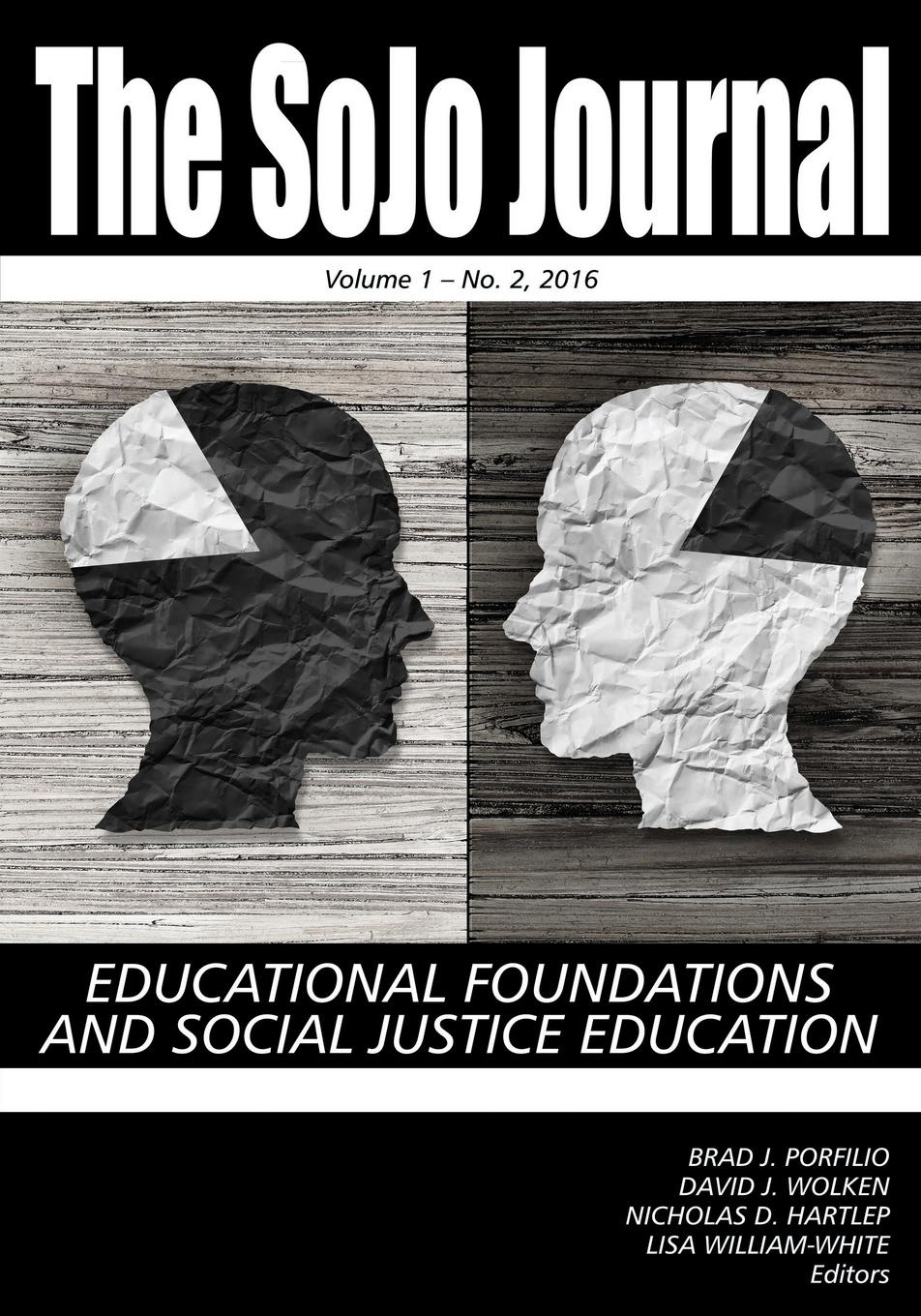 The SoJo Journal Educational Foundations and Social Justice Education Volume 1 Number 2 2015 boris shulitski the ideological foundations of technological singularity