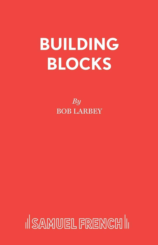 Bob Larbey Building Blocks jim newnam david s shield and buckler