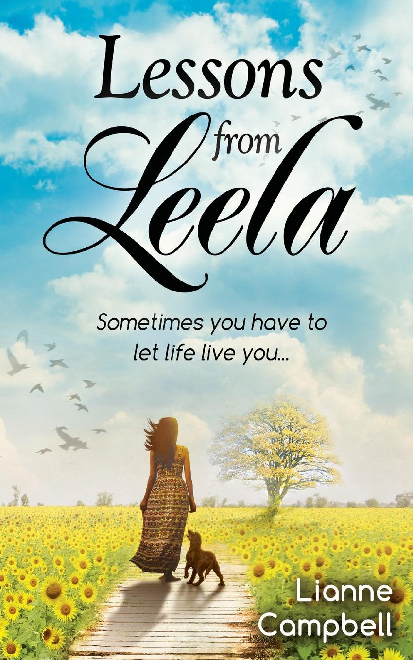 Lianne Campbell Lessons from Leela - Sometimes you have to let life live you bob taylor guitar lessons a life s journey turning passion into business