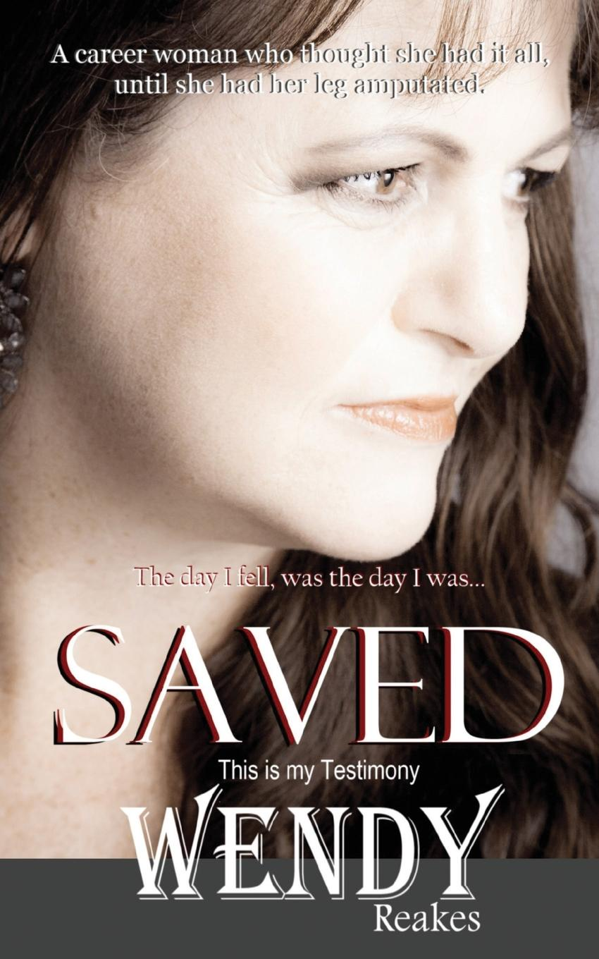 Wendy Reakes SAVED - The Day I Fell was the Day I was Saved r m stults i love her all day long