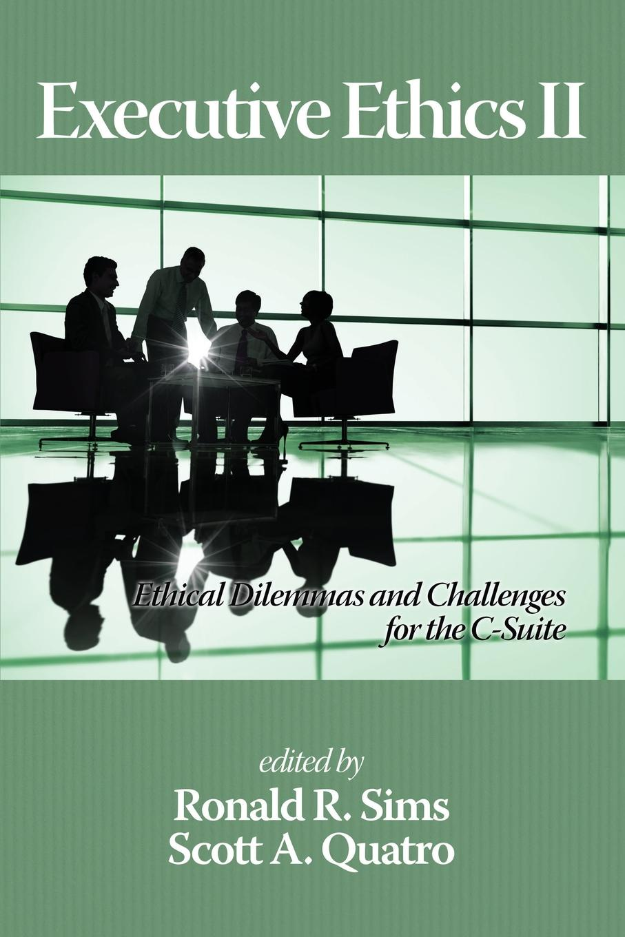Executive Ethics II. Ethical Dilemmas and Challenges for the C Suite, 2nd Edition bevan s brinkley i bajorek z cooper c 21st century workforces and workplaces the challenges and opportunities for future work practices and labour markets