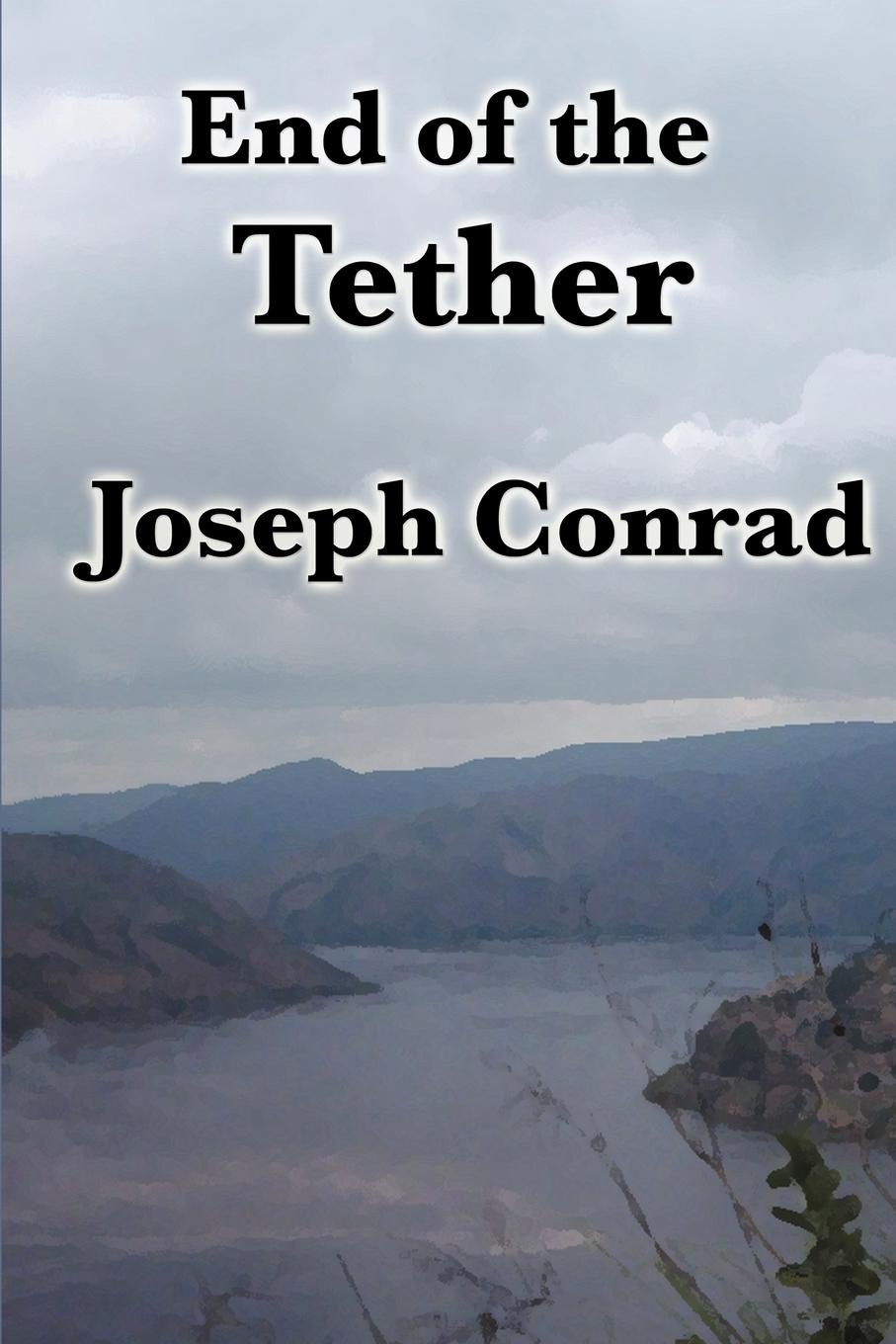 Joseph Conrad End of the Tether conrad j the end of the tether