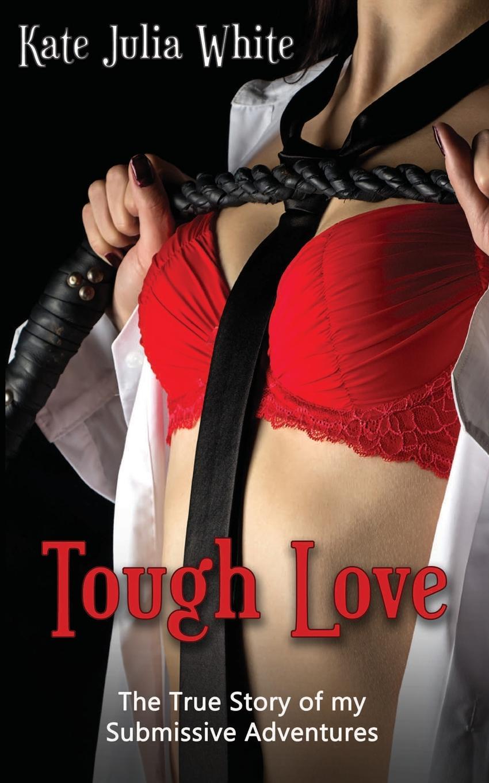 Kate Julia White Tough Love for the love of strangers