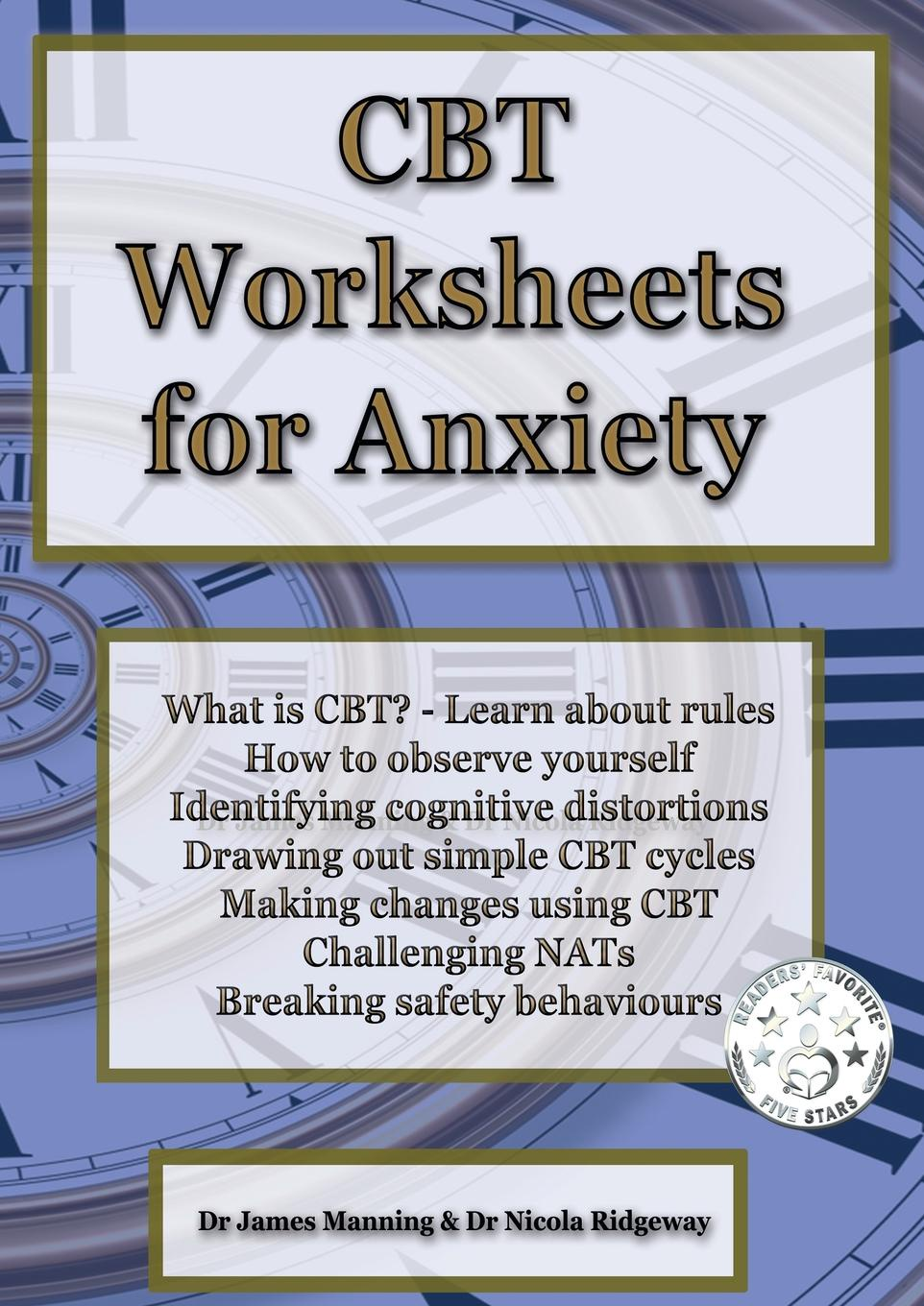 James Manning, Nicola Ridgeway CBT Worksheets for Anxiety. A simple CBT workbook to help you record your progress when using CBT to reduce symptoms of anxiety. avy joseph cognitive behaviour therapy your route out of perfectionism self sabotage and other everyday habits with cbt isbn 9780857086488