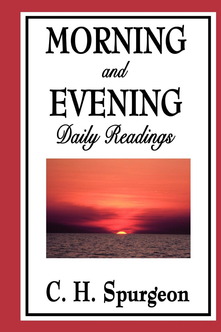 Charles Haddon Spurgeon Morning and Evening. Daily Readings цена