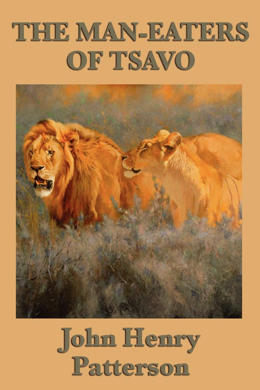 John Henry Patterson The Man-eaters of Tsavo