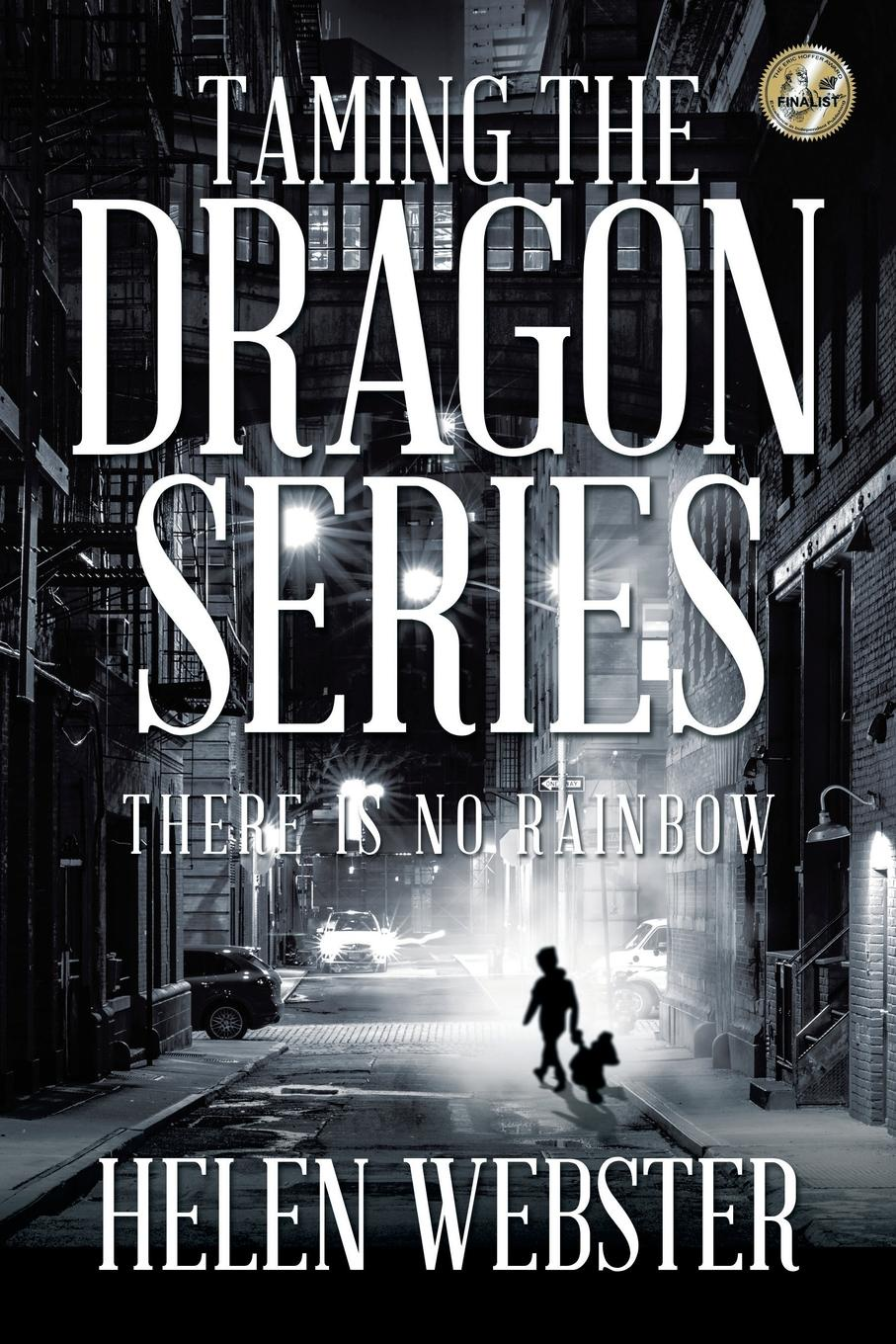 Helen Webster Taming the Dragon Series. There Is No Rainbow