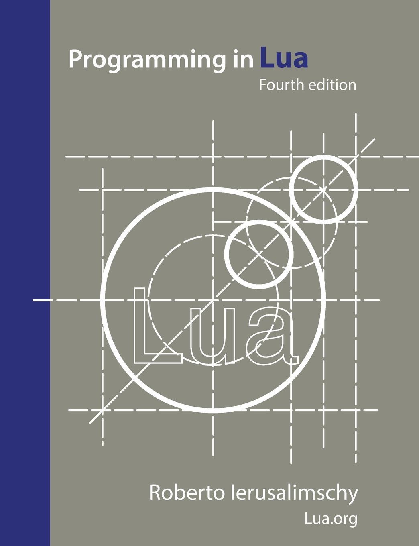 Roberto Ierusalimschy Programming in Lua, fourth edition цена