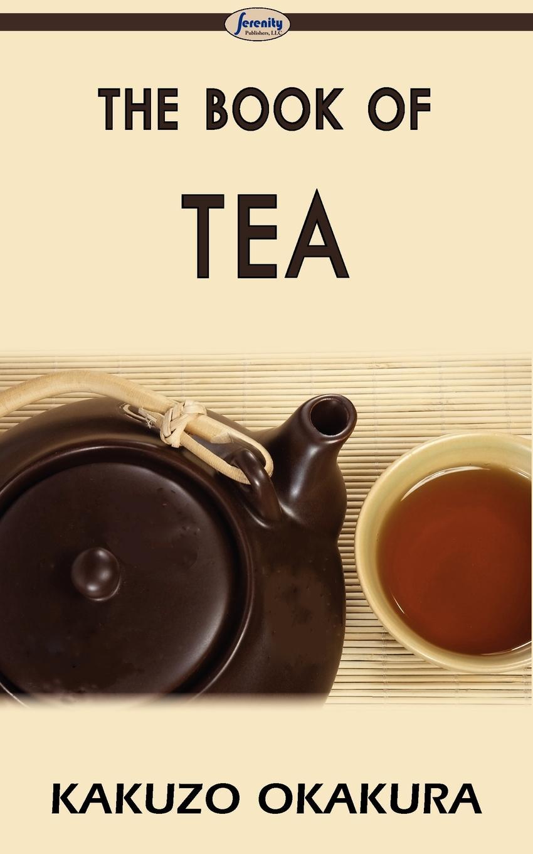 Kakuzo Okakura The Book of Tea the little book of tea tips