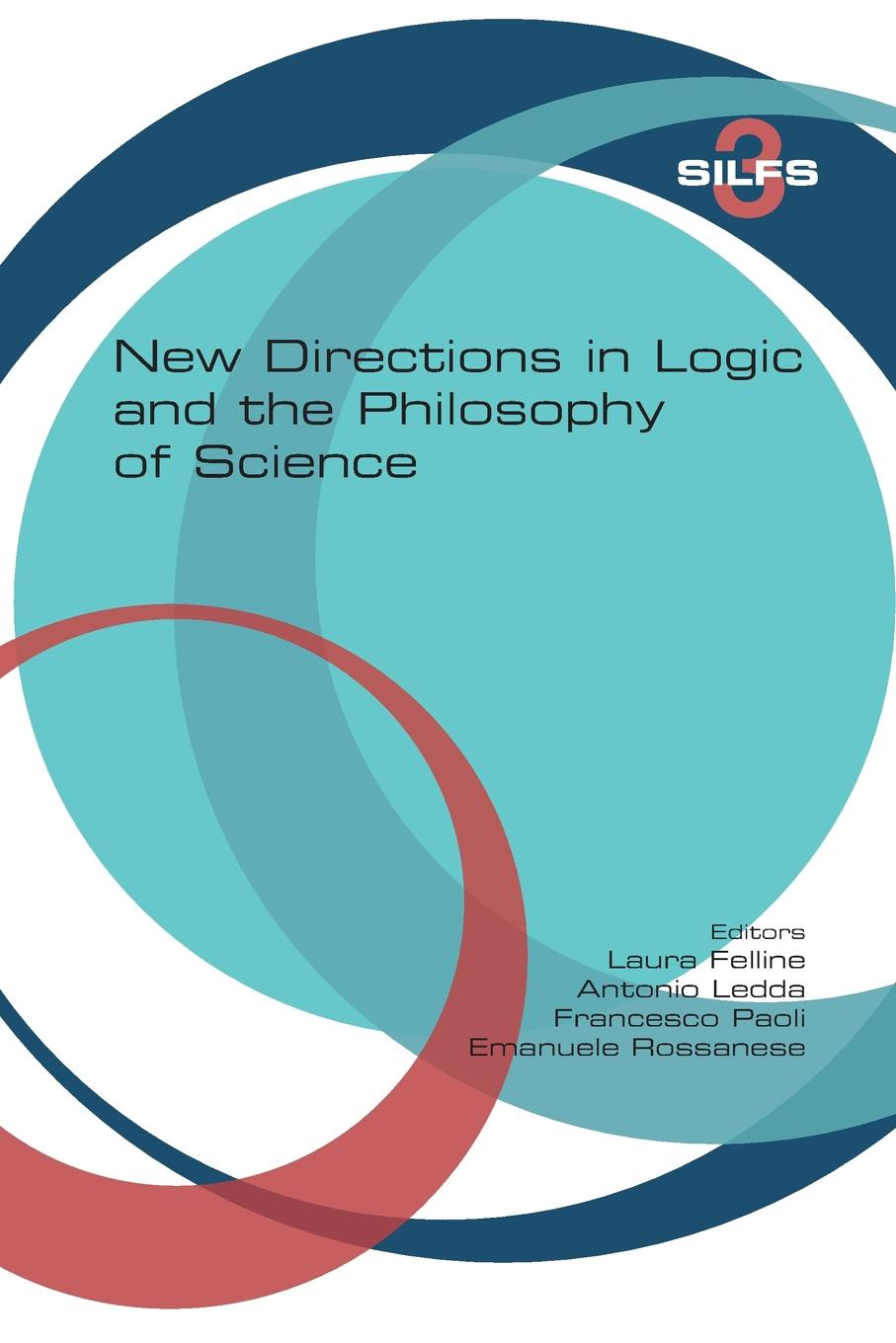 New Directions in Logic and the Philosophy of Science logic methodology and philosophy of science logic and science facing the new technologies