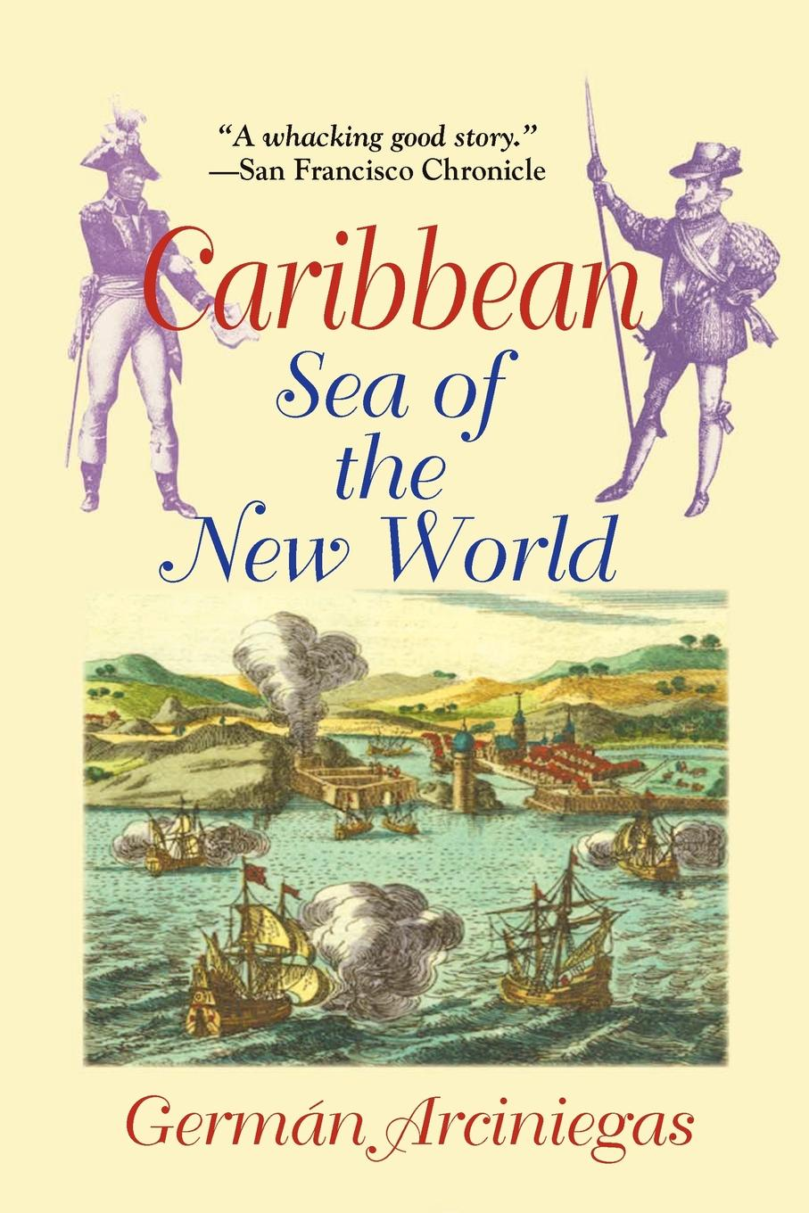 German Arciniegas Caribbean, Sea of the New World the eye of the world the wheel of time book 2 chinese edition 400 page