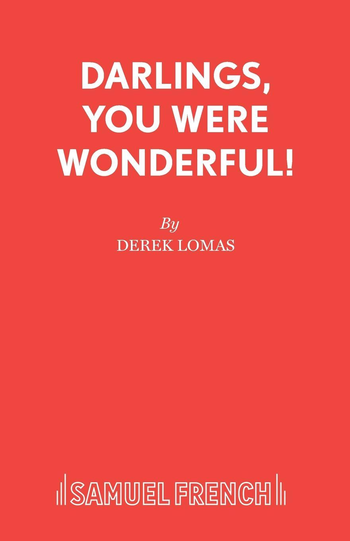 Derek Lomas Darlings, You Were Wonderful. a lesley sæculum vii liturgia mozarabica secundum regulam beati isidori volumes 1 2