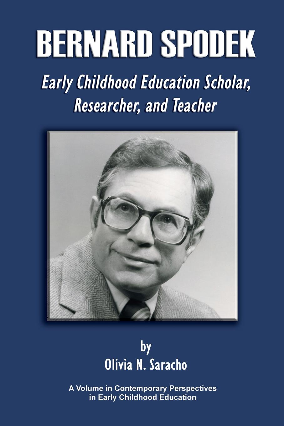 Olivia N. Saracho Bernard Spodek, Early Childhood Education Scholar, Researcher, and Teacher michael a woodley in the wake of bernard heuvelmans