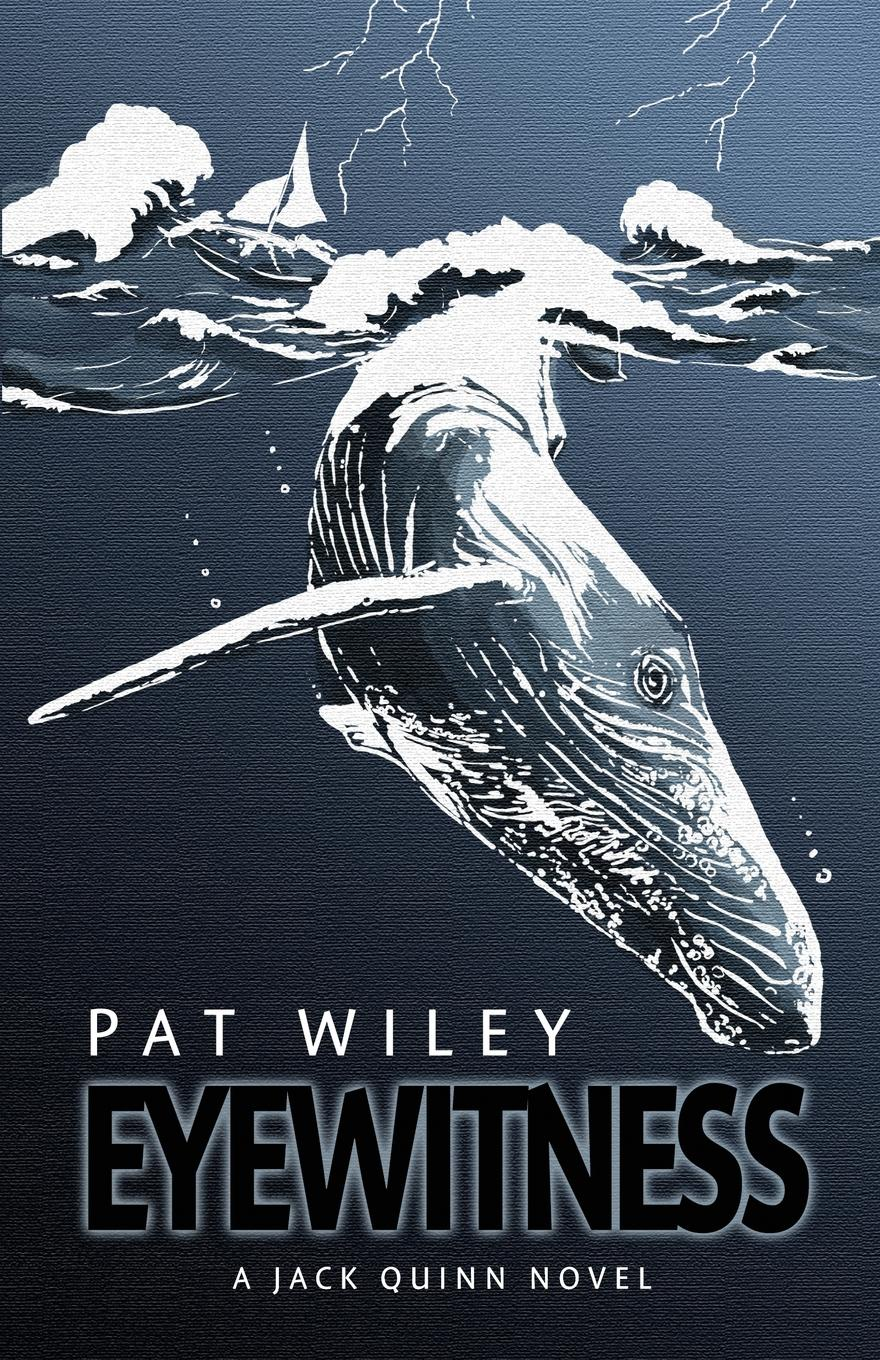 Pat Wiley EYEWITNESS. a nautical murder mystery pamela f quinn called to be a witness