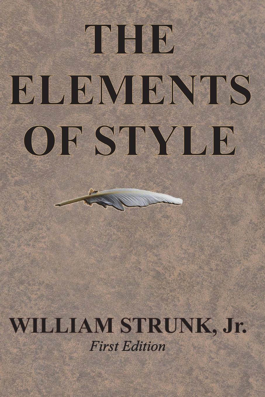 William Strunk Jr. The Elements of Style william jr strunk the elements of style