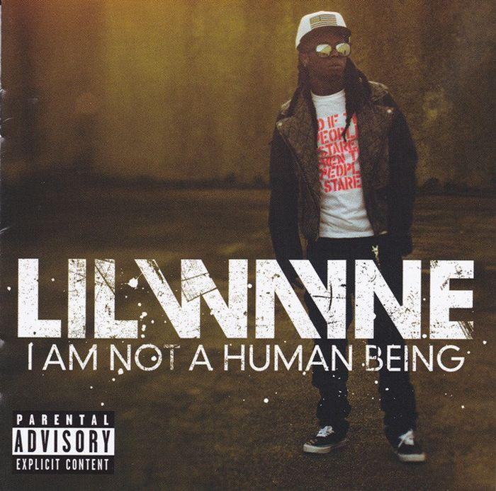 Лил Вэйн Lil Wayne. I Am Not A Human Being лил вэйн lil wayne i am not a human being ii