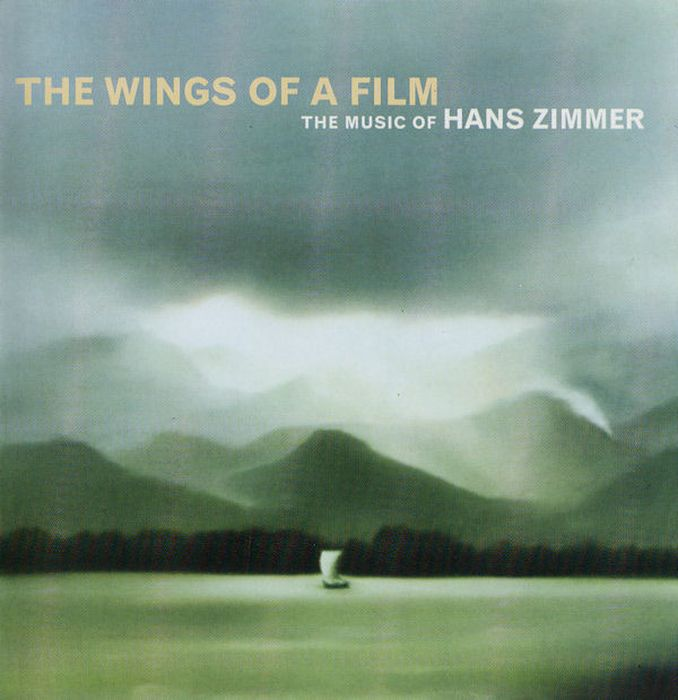 Hans Zimmer. The Music Of Hans Zimmer: The Wings Of A Film