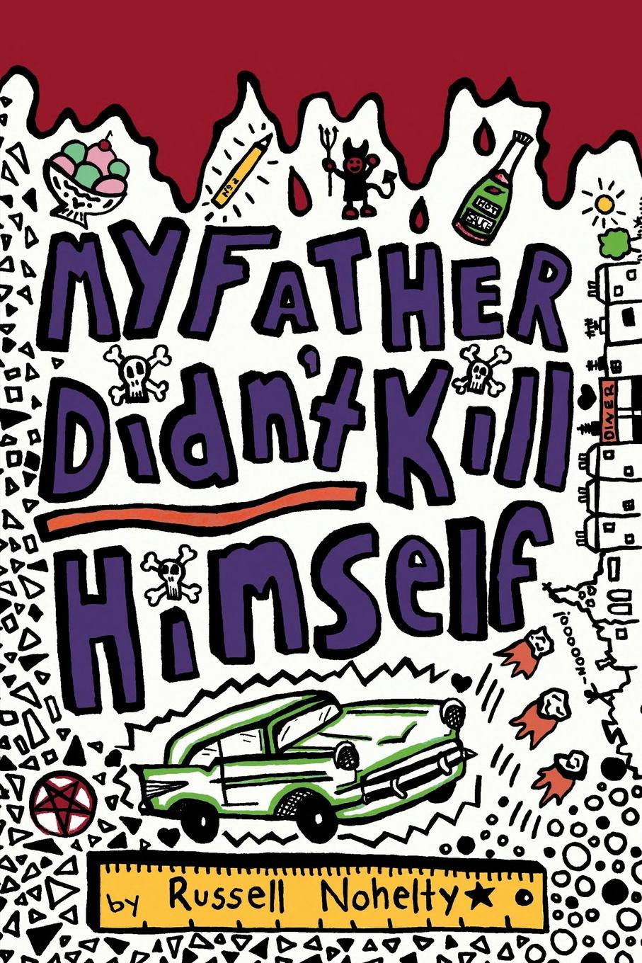 лучшая цена Russell Nohelty My Father Didn.t Kill Himself. A mystery novel told all in blog posts