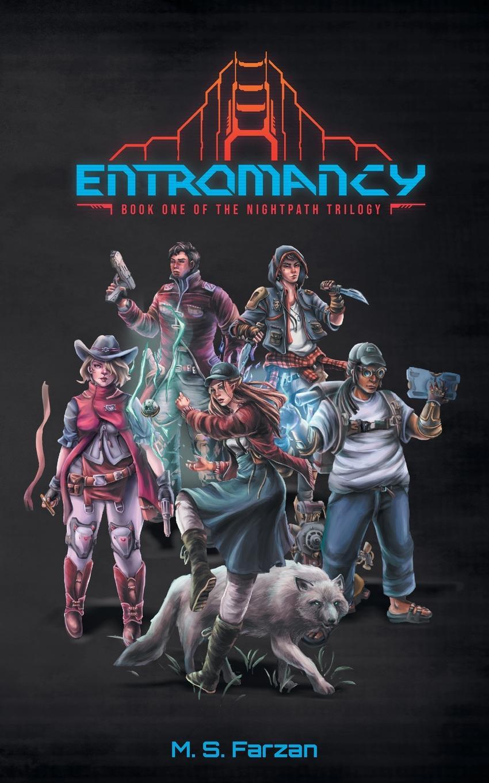 M. S. Farzan Entromancy. Book One of the Nightpath Trilogy