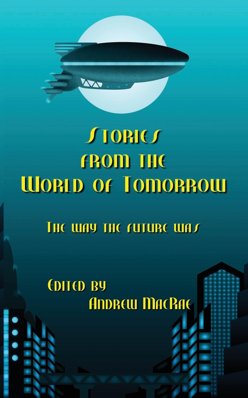 Stories from the World of Tomorrow stories from the world of tomorrow