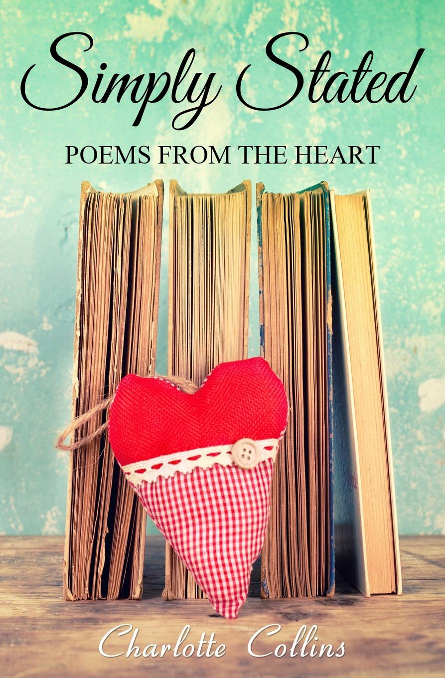лучшая цена Charlotte Collins Simply Stated. Poems from the Heart