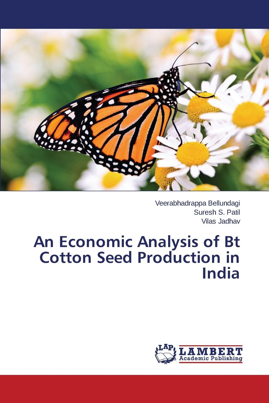 Bellundagi Veerabhadrappa, S. Patil Suresh, Jadhav Vilas An Economic Analysis of Bt Cotton Seed Production in India the introduction of the european advanced technology lisida company production lx 245b for non insulated cable links