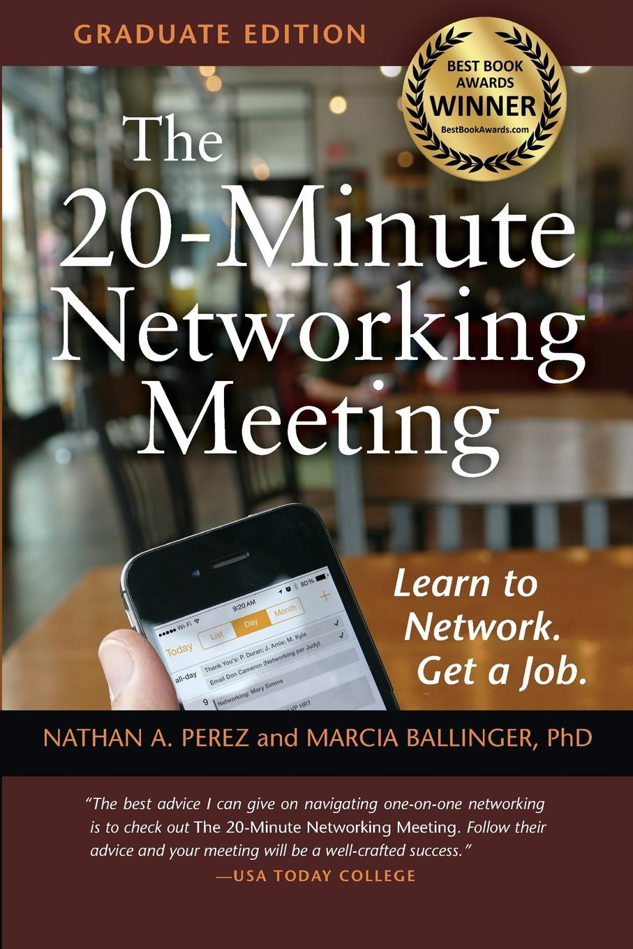 Nathan A. Perez, Marcia Ballinger PhD The 20-Minute Networking Meeting - Graduate Edition. Learn to Network. Get a Job. multimedia networking