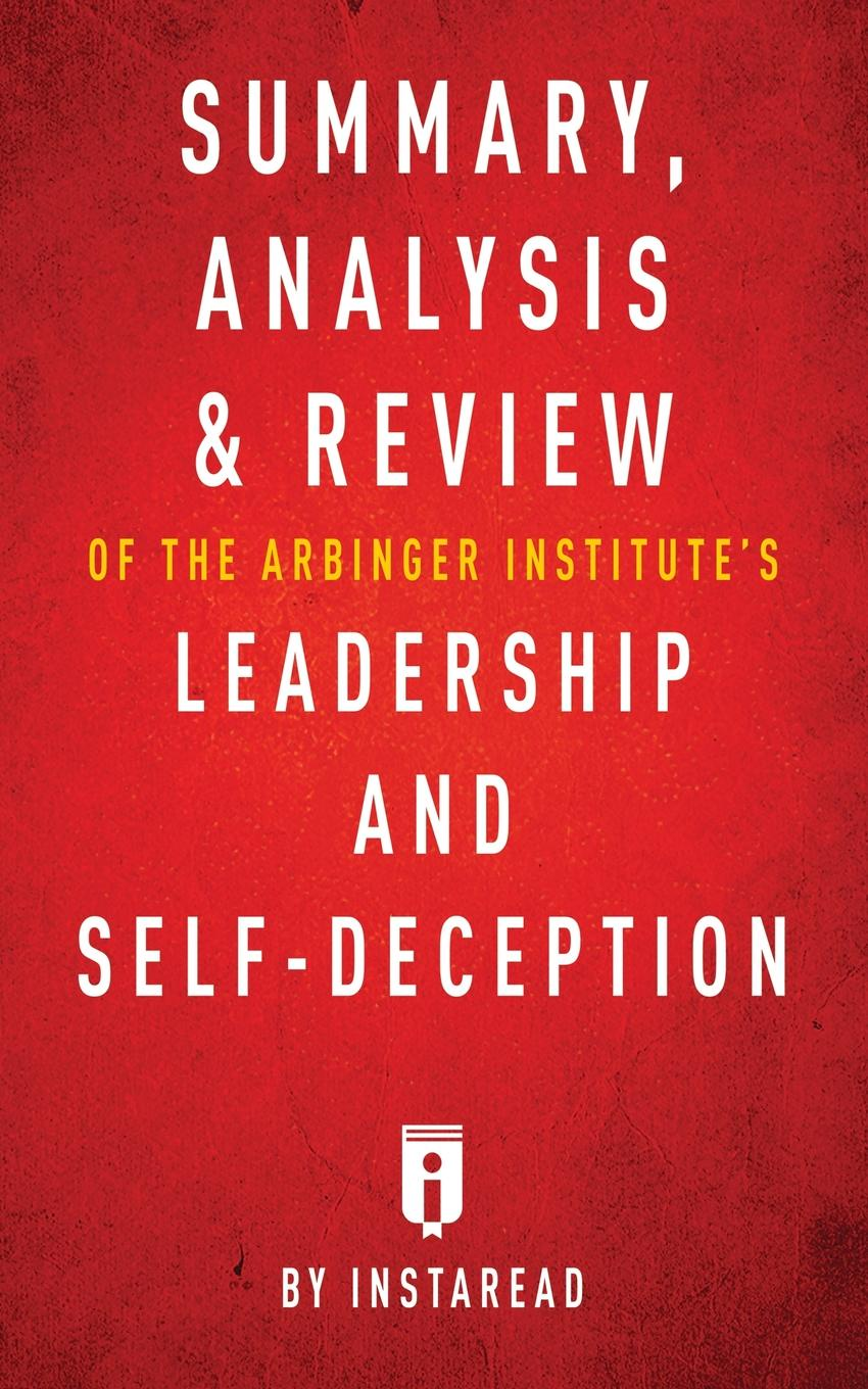 Instaread Summaries Summary, Analysis . Review of The Arbinger Institute.s Leadership and Self-Deception by Instaread sammy keyes and the art of deception