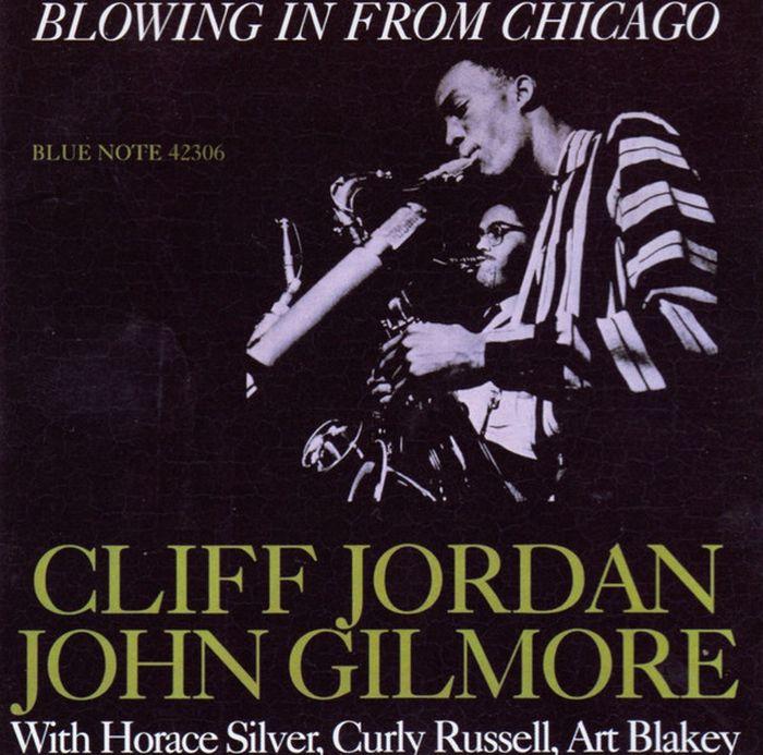 Clifford Jordan, John Gilmore. Blowing In From Chicago john collis snaith william jordan junior