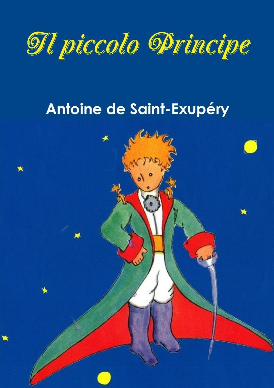 Antoine de Saint-Exupéry Il piccolo Principe il piccolo principe
