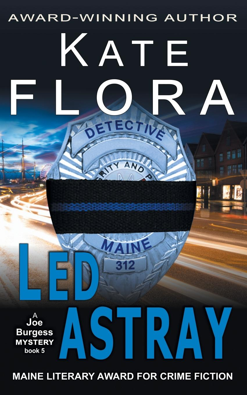 Kate C Flora Led Astray (A Joe Burgess Mystery, Book 5) burgess right to an answer