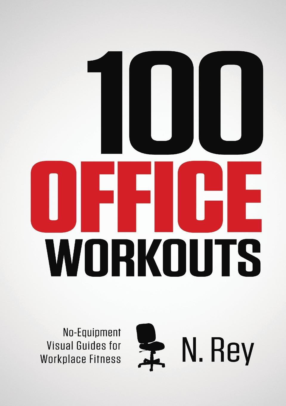 N. Rey 100 Office Workouts. No Equipment, No-Sweat, Fitness Mini-Routines You Can Do At Work. 20pcs lot tps61221dckr tps61221