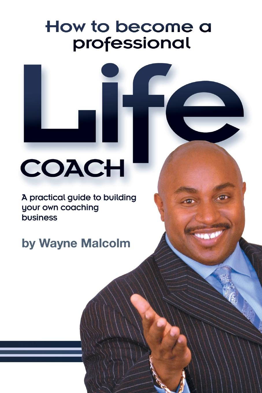 Wayne Malcolm How To Become A Professional Life Coach jeffrey magee your trajectory code how to change your decisions actions and directions to become part of the top 1