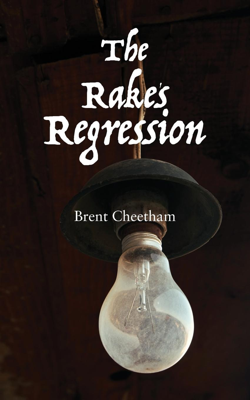 Brent Cheetham The Rake.s Regression
