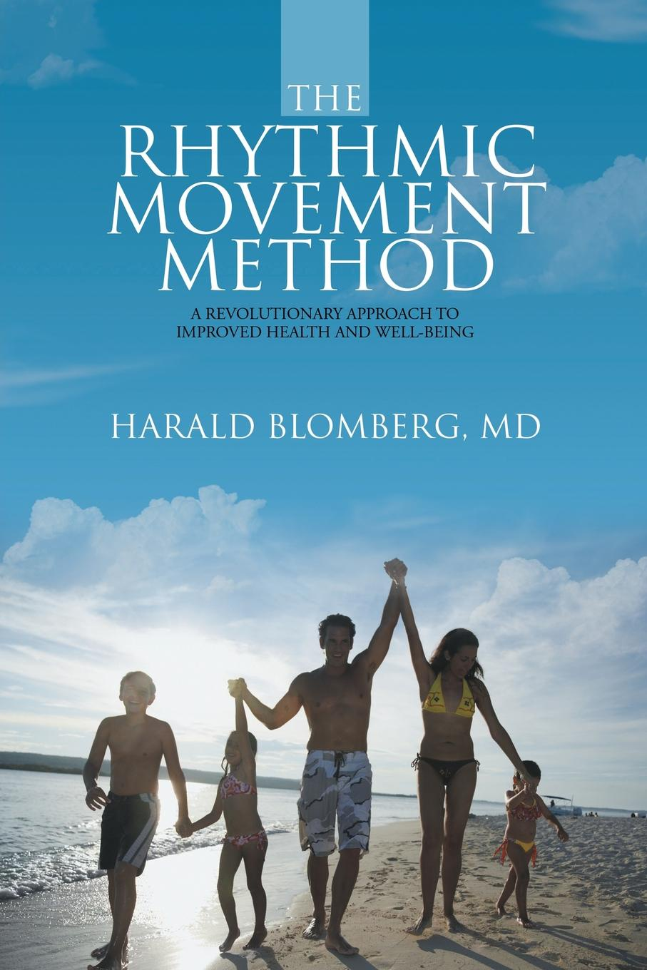 MD Harald Blomberg The Rhythmic Movement Method. A Revolutionary Approach to Improved Health and Well-Being exercises for brain health page 5
