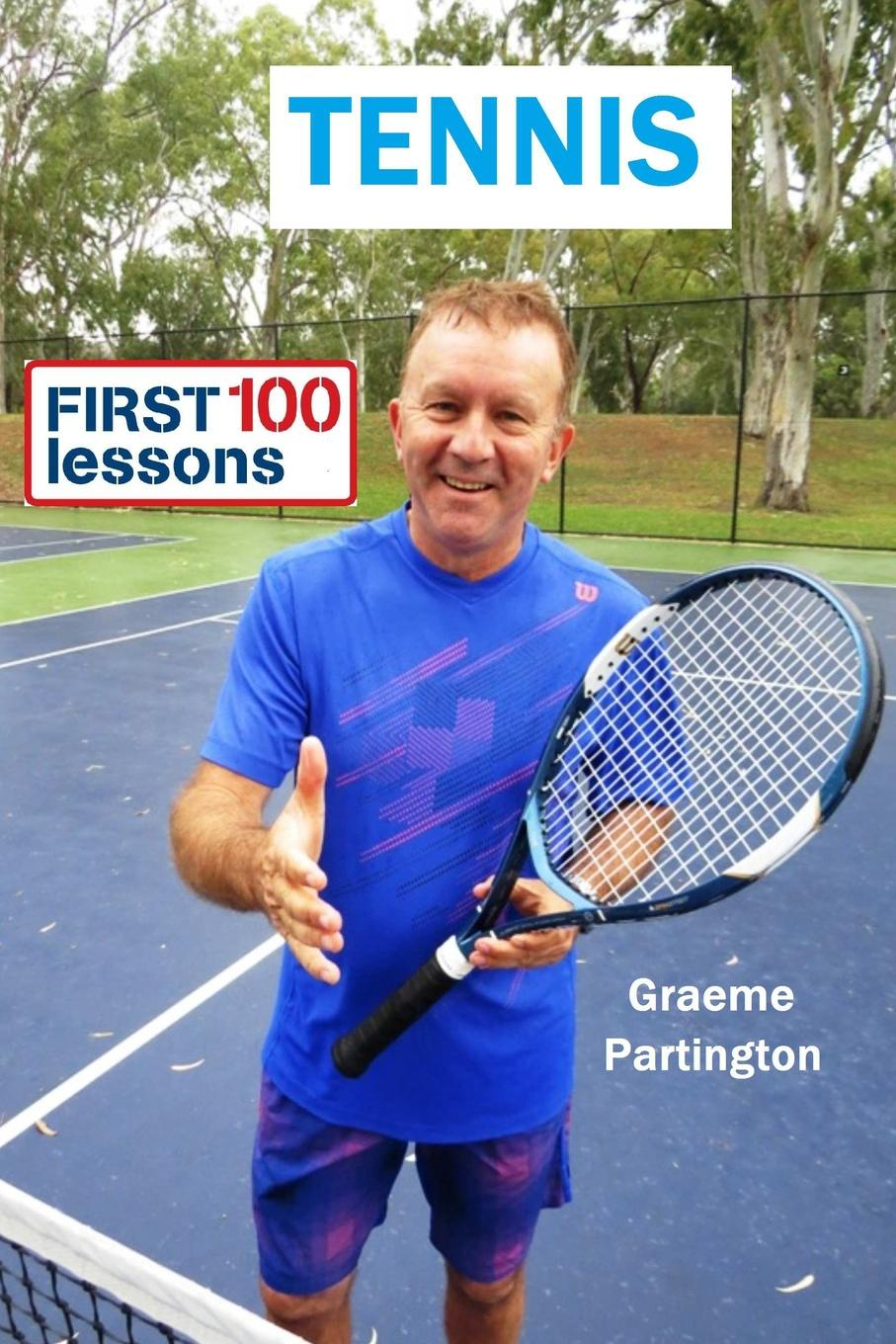 Graeme Partington Tennis. First 100 Lessons sanwei cc blade 2 peices of 729 transcend rubber with sponge for a table tennis pingpong racket long shakehand fl
