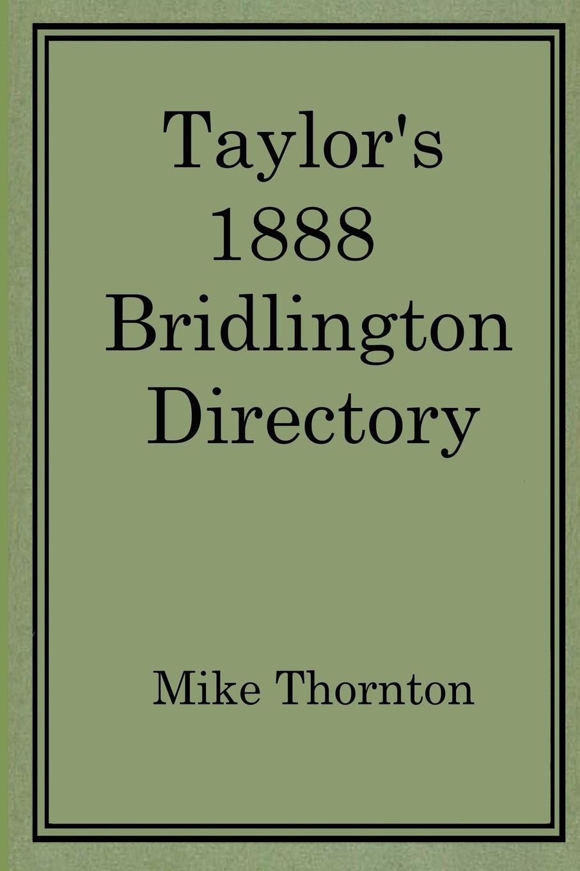 купить Mike Thornton Taylor.s 1888 Bridlington Directory онлайн
