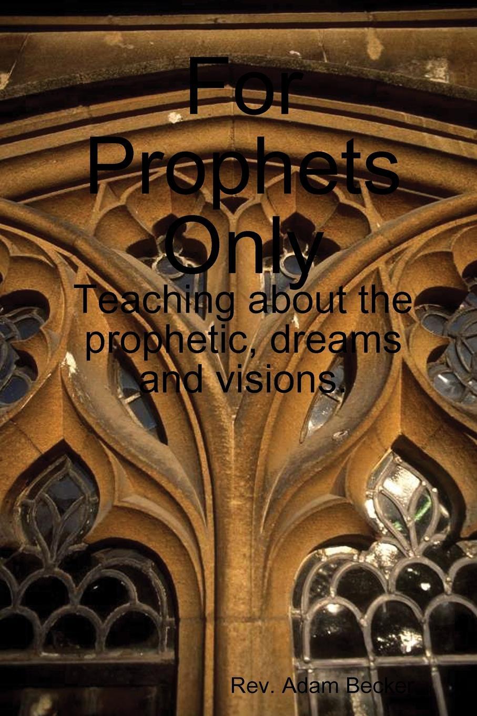 Rev. Adam Becker For Prophets Only