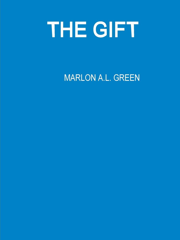 MARLON A.L. GREEN THE GIFT elizabeth meyette love s spirit