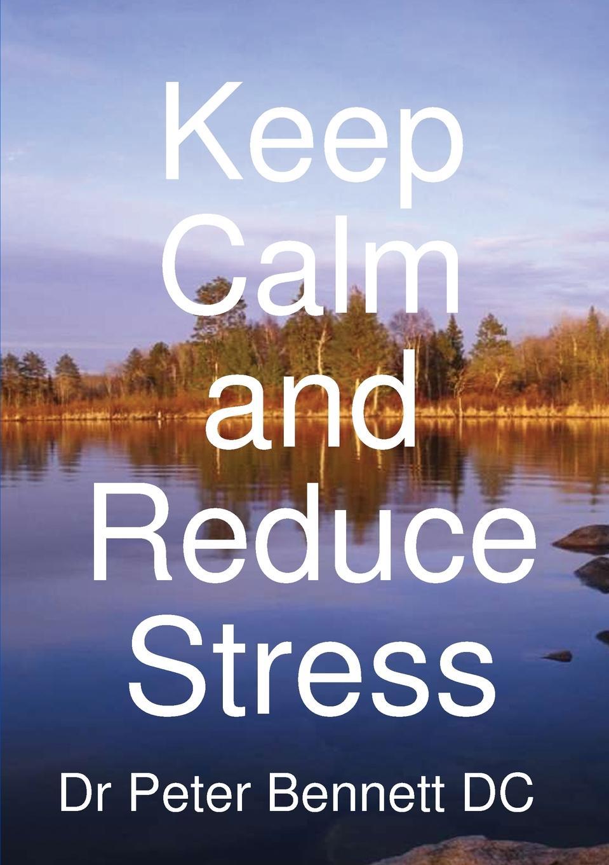 цена на Peter Bennett Keep Calm and Reduce Stress