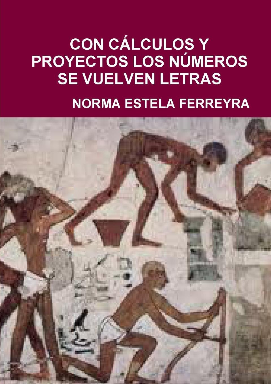NORMA ESTELA FERREYRA CON C.LCULOS Y PROYECTOS LOS N.MEROS SE VUELVEN LETRAS стоимость