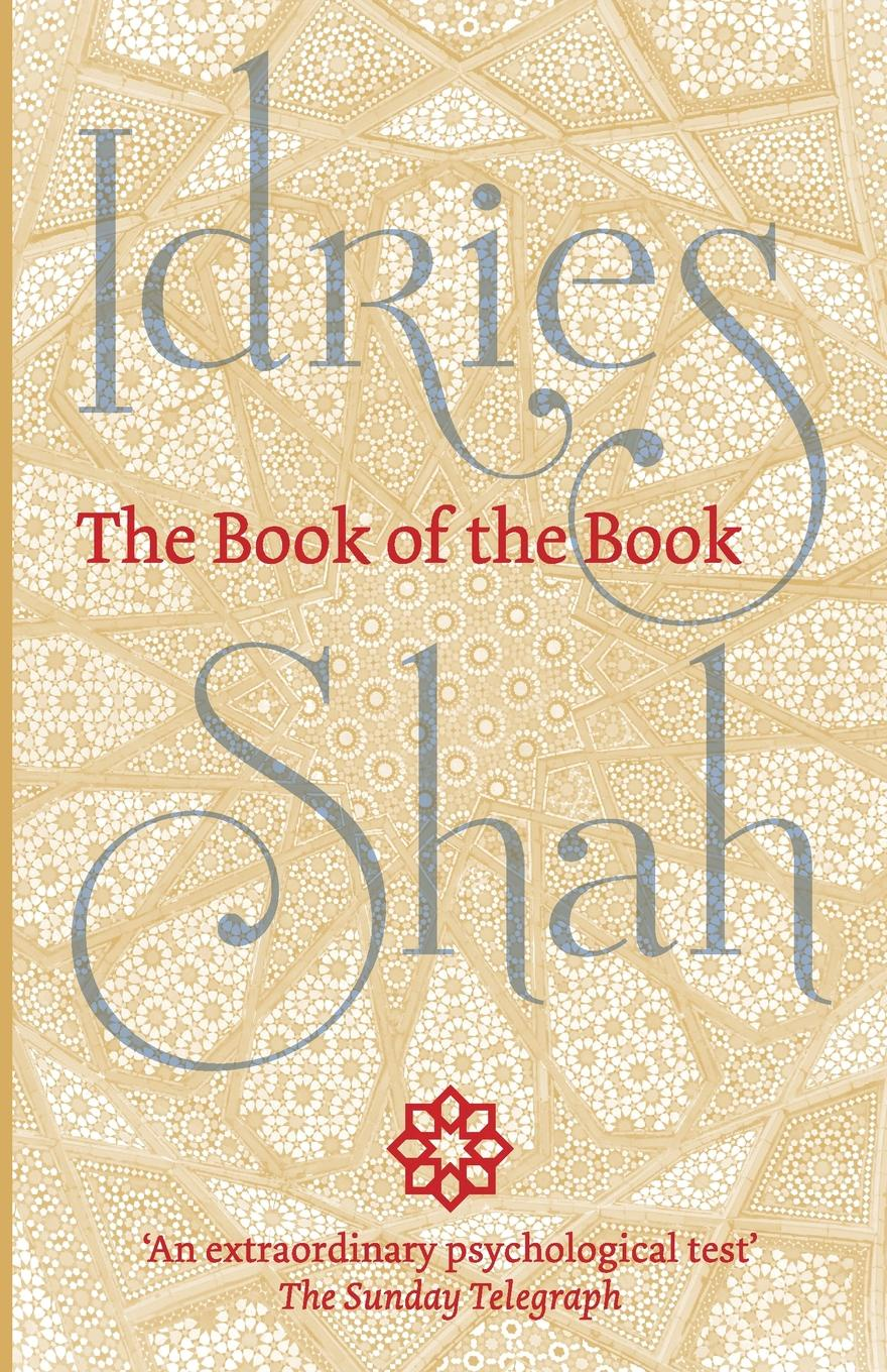 Idries Shah The Book of the Book idries shah the exploits of the incomparable mulla nasrudin