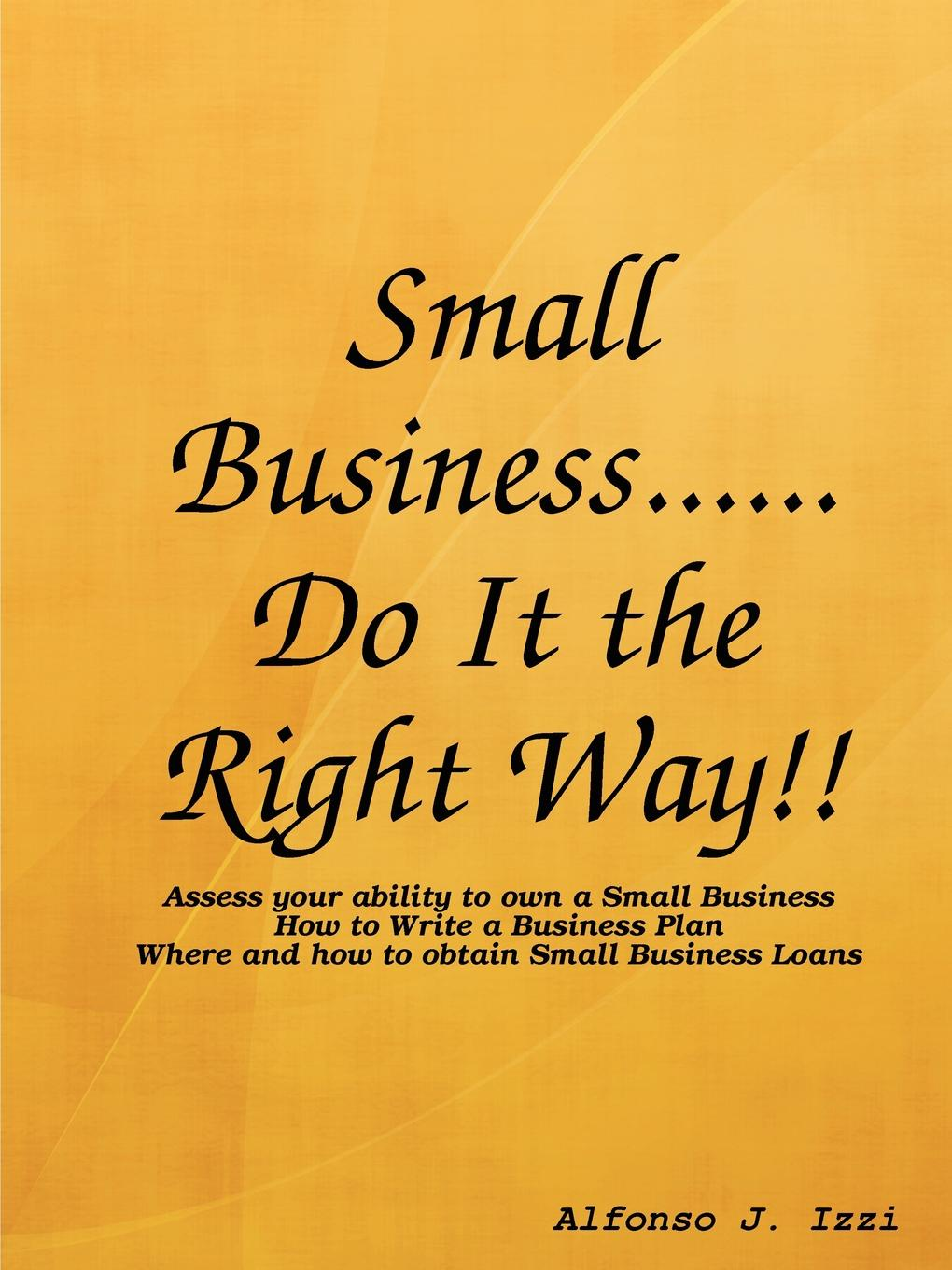 Alfonso Izzi Small Business...Do it the Right Way.. andrea b geffner m barron s how to write better business letters